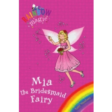 Rainbow Magic: Mia the Bridesmaid Fairy – Daisy Meadows idegen nyelvű könyv