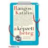 Rangos Katalin : A képzett beteg - Orvosokkal beszélgetek