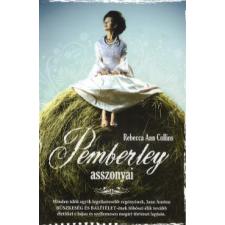 Rebecca Ann Collins PEMBERLEY ASSZONYAI - PEMBERLEY-KRÓNIKÁK 2. regény