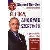 Richard Bandler ÉLJ ÚGY, AHOGYAN SZERETNÉL! + AJÁNDÉK ANGOL NYELVŰ TRANSZ-CD-VEL!