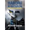 Richard Sakwa Háború a határon - Az ukrajnai front