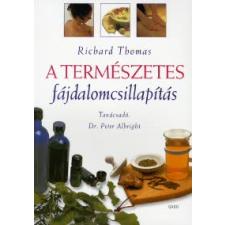Richard Thomas A TERMÉSZETES FÁJDALOMCSILLAPÍTÁS életmód, egészség