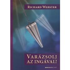 Richard Webster VARÁZSOLJ AZ INGÁVAL! ezoterika