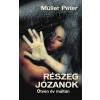 Rivaldafény Kiadó Müller Péter - Részeg józanok - Ötven év múltán (Új példány, megvásárolható, de nem kölcsönözhető!)