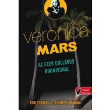 Rob Thomas, Jennifer Graham Veronica Mars: Az ezer dolláros bikinivonal irodalom