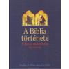 Robert Huber;Stephen Miller A BIBLIA TÖRTÉNETE