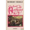 Robert Merle - A pirkadat