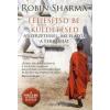 Robin Sharma Teljesítsd be küldetésed - a szerzetessel, aki eladta a Ferrariját