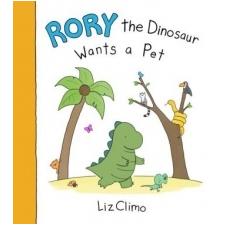 Rory the Dinosaur Wants a Pet – Liz Climo idegen nyelvű könyv