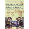 Ross King Michelangelo és Sixtus-kápolna