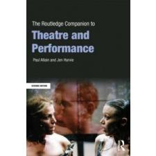Routledge Companion to Theatre and Performance – Paul Allain & Jen Harvie idegen nyelvű könyv