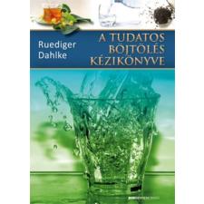 Rüdiger Dahlke A TUDATOS BÖJTÖLÉS KÉZIKÖNYVE (2.KIADÁS) életmód, egészség