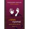 Ruediger Dahlke, Rita Fasel A LÉLEK NYOMAI - AMIRŐL A KÉZ ÉS A LÁB VALL