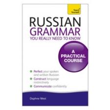 Russian Grammar You Really Need To Know: Teach Yourself – Daphne West idegen nyelvű könyv