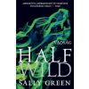 Sally Green Half Wild - Vadság