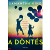 Samantha King : A döntés