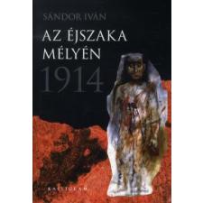 Sándor Iván AZ ÉJSZAKA MÉLYÉN - 1914 regény