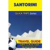 Santorini Travel Guide - Quick Trips