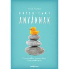 Sarah Napthali NAPTHALI, SARAH - BUDDHIZMUS ANYÁKNAK ajándékkönyv