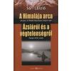 Sári László A Himalája arca - Ázsiáról és a végtelenségről