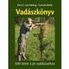 Saxum Kiadó Vadászkönyv - 500 ötlet a jó vadászathoz