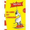 Seuss,Dr. DR. SEUSS - HA LENNE EGY CIRKUSZOM