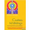 Shalila Sharamon, Bodo J. Baginski - Csakra kézikönyv