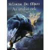Silvana De Mari AZ UTOLSÓ ORK - AZ UTOLSÓ ORK 3.