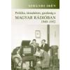 Simándi Irén POLITIKA, TÁRSADALOM, GAZDASÁG A MAGYAR RÁDIÓBAN 1949-1952
