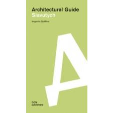 Slavutych: Architectural Guide – Ievgeniia Gubkina idegen nyelvű könyv
