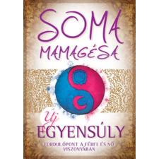 Soma Mamagésa Új egyensúly életmód, egészség