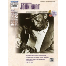 Stefan Grossman's Early Masters of American Blues Guitar: Mississippi John Hurt – Mississippi John Hurt,Stefan Grossman idegen nyelvű könyv