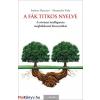 Stefano Mancuso, Alessandra Viola A fák titkos nyelve - A növényi intelligencia meghökkentő bizonyítékai