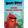 STEPHEN, SARAH - ANGRY BIRDS, A FILM - GALIBA MADÁR-SZIGETEN