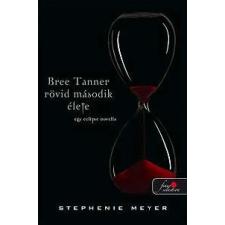 Stephenie Meyer BREE TANNER RÖVID MÁSODIK ÉLETE - Az Eclipse-hez (Keménytáblás) gyermek- és ifjúsági könyv