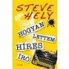 Steve Hely HOGYAN LETTEM HÍRES ÍRÓ