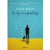 Steven Rowley Lily és polip