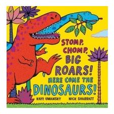 Stomp, Chomp, Big Roars! Here Come the Dinosaurs! – Kaye Umansky idegen nyelvű könyv