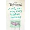 Sue Townsend A NŐ, AKI EGY ÉVIG ÁGYBAN MARADT