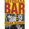 Susan Barker SAYONARA BAR