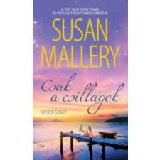 Susan Mallery Csak a csillagok irodalom