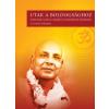 Swami Sivananda SRÍ SZVÁMÍ SIVÁNANDA - UTAK A BOLDOGSÁGHOZ - TANÍTÁSOK AZ ÉLET CÉLJÁRÓL ÉS ELÉRÉSI MÓDJAIRÓL