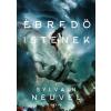 Sylvain Neuvel : Ébredő istenek