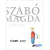 Szabó Magda TÜNDÉR LALA - SZABÓ MAGDA KÖNYVEI