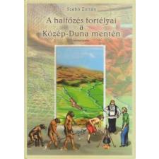 - Szabó Zoltán - A halfőzés fortélyai a Közép-Duna mentén társadalom- és humántudomány