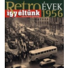 Széky János Retroévek 1956 - Így éltünk