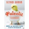 Szendi Gábor PALEOLIT TÁPLÁLKOZÁS - A NYUGATI ÉLETMÓD ÉS A CIVILIZÁCIÓS BETEGSÉGEK