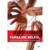 Szendi Gábor SZENDI GÁBOR - PÁRBAJOK NÉLKÜL - 2. JAVÍTOTT KIADÁS!