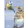 Sziget Kiadó DANIELA STRAUß: KERTI MADARAK ÉLETNAGYSÁGBAN