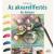 Sziget Könyvkiadó Anja Gensert: Az akvarellfestés kis könyve - Gyakorlati tudás könnyedén